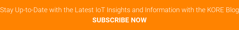 Stay Up-to-Date with the Latest IoT Insights and Information with the KORE Blog SUBSCRIBE NOW